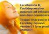La vitamina D, l'antidepressivo naturale ed efficace che non devi conoscere. Troppi interessi in ballo! Le lobby devono venderti i loro prodotti chimici!!